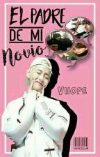 "El padre de mi ""novio"". ↪ Vhope by HopeXium"