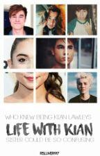 Life with Kian [ #Wattys2016 ] by DestinyxCloud