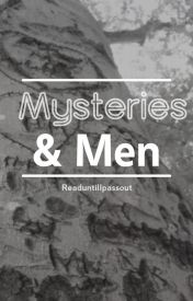 Mysteries & Men by readuntilIpassout