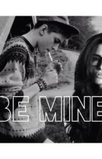 Be mine by mrsbieber106