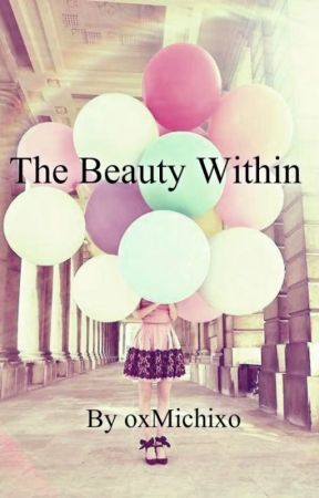 The Beauty Within by oxMichixo