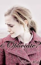 ¿Obliviate? [Dramione] by AlexaMLp