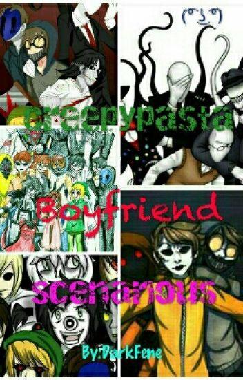 Creepypasta // Boyfriend Scenarious (͡° ͜ʖ ͡°)