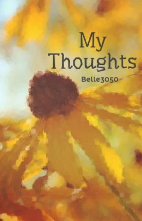 My Thoughts by Belle3050