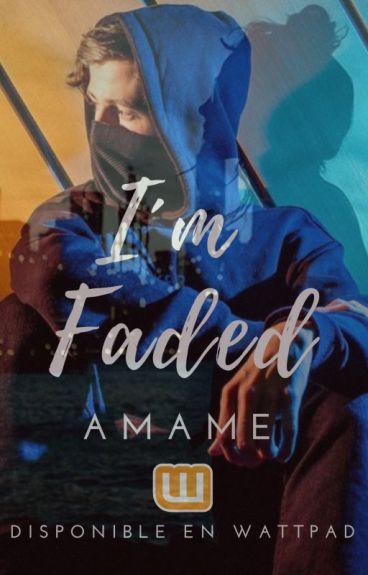 Primer Libro: I'M FADED - Alan Walker// y tu