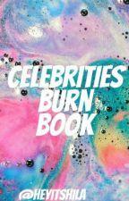 Celebrities Burn Book by HeyItsHila