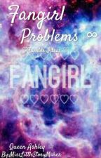Fangirl Problems ∞ by MissLittleStoryMaker