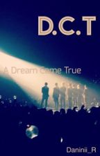 Dream Came True [EN PAUSE] by Daninii_R