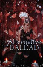 Alternative Ballad ✔ by leighyeann