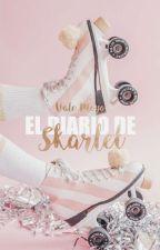 EL DIARIO DE SKARLET (TERMINADA) by ValeMoyo