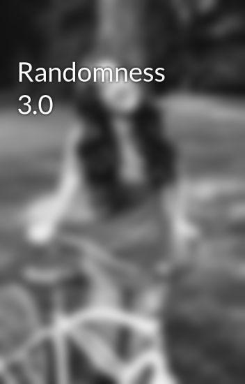 Randomness 3.0
