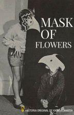 mask of flowers ☆ Ichi x Jyushi by kuinkomaeda