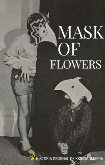 mask of flowers ☆ Ichi x Jyushi