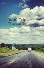 Road Trip Thoughts by sprinterchic13