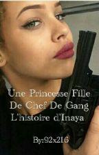 Une Princesse Fille De Chef De Gang  L'histoire d'Inaya  by 92x216