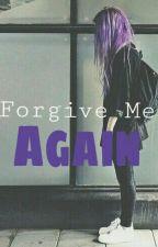 Forgive Me Again by Lana-Rose
