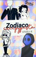 Zodiaco Creepypasta. by Otaku-X