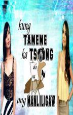 KUNG TAMEME KA TSONG AKO NA ANG MANLILIGAW (RaStro) by EMRAcell4
