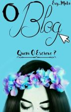 O Blog [PAUSA E REVISÃO] by -_Evy_-