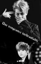 Une Vengeance Inébranlable by Taega99