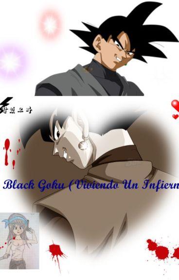 Black Goku--Viviendo Un Infierno--