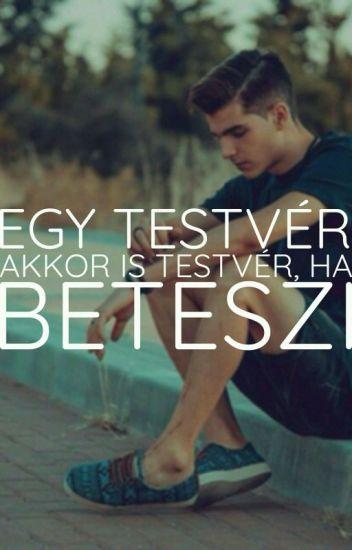 †Egy Testvér Akkor Is Testvér, Ha Beteszi†
