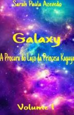 Galaxy A Procura do Laço da Princesa Kaguya (Volume 1) by SarahCarmen6