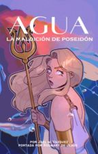 Agua: La Maldicion De Poseidón | 1° Saga Elementos | #TheManBooker2017 by LosingMyReligionX