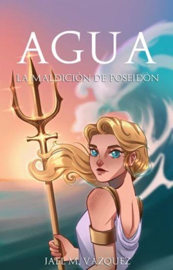 Agua: La Maldicion De Poseidón | 1° Saga Elementos - #PNovel