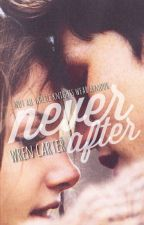 Never After by wrencarter