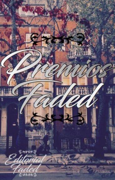 «Premios Faded»  CERRADOS OFICIALMENTE 