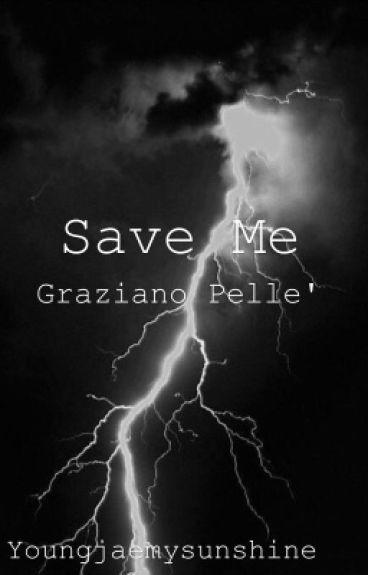 Save me -Graziano Pelle'-