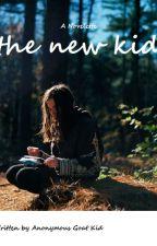 The New Kid {Wattys2016} by Anonymousgoatkid