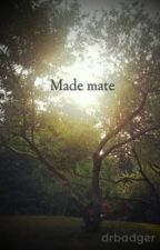 Made mate by drbadger