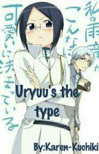 Uryuu's the type by Karen-Kuchiki