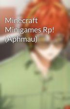 Minecraft Minigames Rp! (Aphmau) by Cookiez120