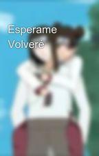 Esperame Volveré by 230815w