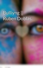 Bulliyng || Ruben Doblas. by Jazmin_Anaya23