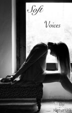 Soft Voices by Kittyz123