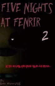 Five Nights at Fenrir 2 by Rindou_Fazbear206