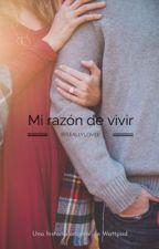 Mi Razón De Vivir by ReallyLovee