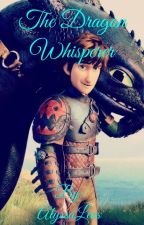 The Dragon Whisper (A Hiccup X Reader fanfic) by AlyssaLeos
