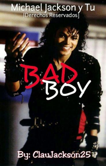 BAD BOY [Michael Jackson Y Tu] PRIMERA TEMPORADA