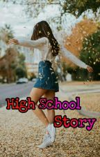 High School Story (Selesai) by sendyquinzho_23