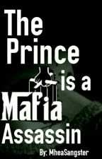 The Prince Is A Mafia Assassin by MheaSangster