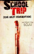 School Trip: The Next Generation by Kuya_Soju