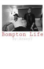 Bompton Life. |YG|  by BrazyT