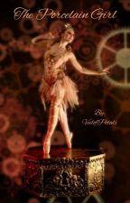 The Porcelain Girl by VeilofPetals