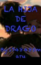 LA HIJA DE DRAGO (HIPO Y TU) by 1748485maru