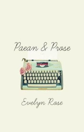 Paean & Prose